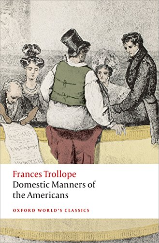 Domestic Manners of the Americans (Oxford World's Classics) (English Edition) por Frances Trollope