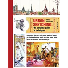 Urban Sketching: The Complete Guide to Techniques by Thomas Thorspecken (2014-03-01)