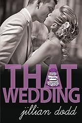That Wedding (Volume 2) by Jillian Dodd (2012-07-26)
