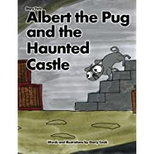 Albert the Pug and the Haunted Castle: An illustrated children's story about the adventures of Albert the pug dog: Volume 2