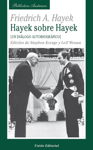 Un diálogo autobiográfico (Hayek sobre Hayek) (Biblioteca Austriaca)