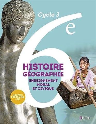Histoire-Géographie, enseignement moral et civique 6e Cycle 3 : livre