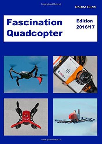 Preisvergleich Produktbild Fascination Quadcopter: Edition 2016 / 2017