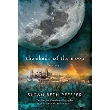 The Shade of the Moon: Life as We Knew It Series, Book 4 (Life as We Knew It) (Hardback) - Common