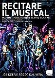 Recitare il Musical: Manuale per Attori del Teatro Musicale