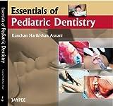 Essentials Of Pediatric Dentistry