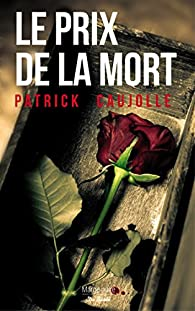 Le prix de la mort par Patrick Caujolle