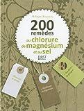 Telecharger Livres 200 REMEDES AU CHLORURE DE MAGNESIUM ET AU SEL de Philippe CHAVANNE 8 mars 2012 Poche (PDF,EPUB,MOBI) gratuits en Francaise