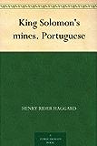 King Solomon's mines. Portuguese (Portuguese Edition)
