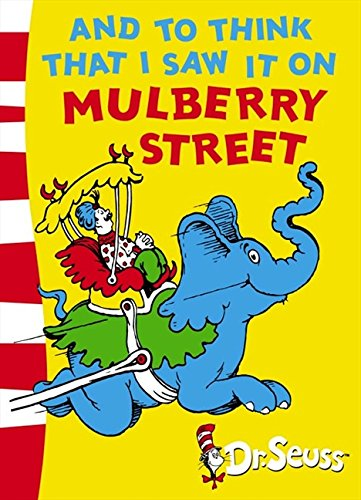 And To Think That I Saw It On Mulberry Street: Green Back Book (Dr. Seuss - Green Back Book) por Dr. Seuss