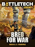 Front cover for the book Bred for War by Michael A. Stackpole