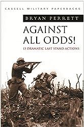 Against All Odds! (Cassell Military Paperbacks)