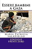 Essere bambini a Gaza. Il trauma infinito: Volume 5