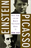 Einstein, Picasso: Space, Time, and the Beauty That Causes Havoc: Art and Science at the Invention of the 20th Century