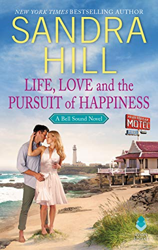 Life, Love and the Pursuit of Happiness: A Bell Sound Novel - Bell Hill