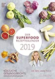Der Superfood-Rezeptkalender 2019: by Dr. Anne Fleck