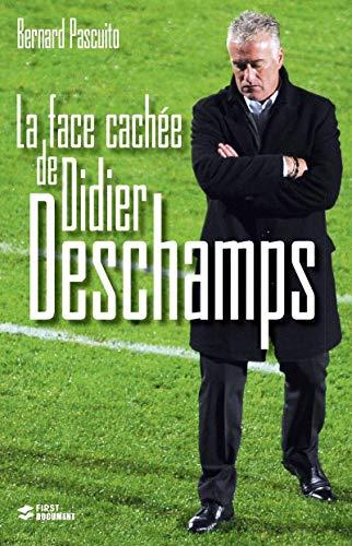 La face cachée de Didier Deschamps par Bernard PASCUITO