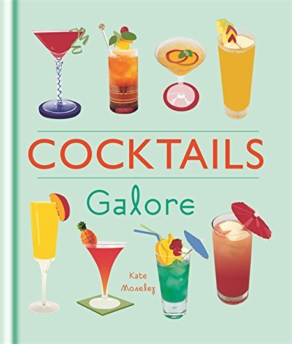 Cocktails Galore by Kate Moseley (2013-09-02)