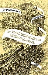 Die Spiegelreisende: Band 2 - Die Verschwundenen vom Mondscheinpalast (German Edition)