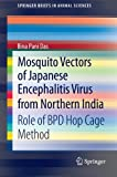 Japanese Encephalitis (JE), a mosquito borne disease, is the leading cause of viral encephalitis in 14 Asian countries due to its epidemic potential, high case fatality rate and increased possibility of lifelong disability in patients who recover fro...