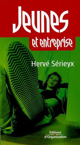 Jeunes et entreprise par Hervé Sérieyx