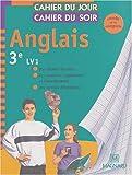Anglais 3e LV1 (Cah Jour/Soir)