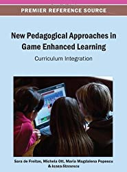 New Pedagogical Approaches in Game Enhanced Learning: Curriculum Integration by Sara de Freitas (2013-04-30)