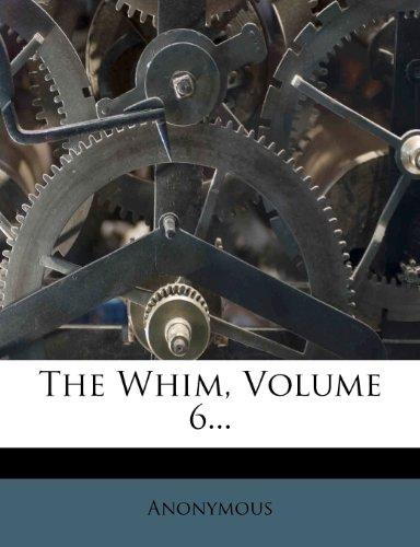 The Whim, Volume 6...