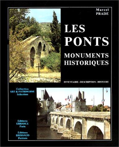 Les ponts. Monuments historiques par Marcel Prade