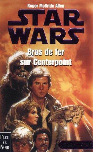 Star wars : Bras de fer sur centerpoint