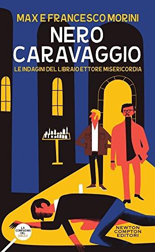 Nero Caravaggio. Le indagini del libraio Ettore Misericordia Pdf - ePub - Audiolivre Telecharger