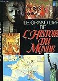 le grand livre de l histoire du monde atlas historique