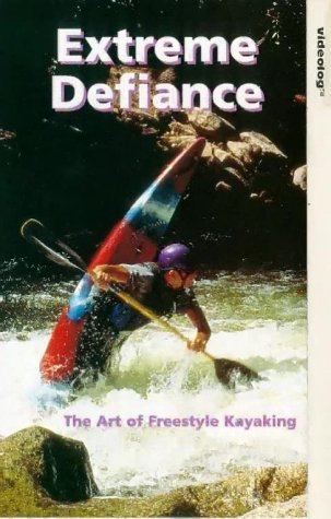 Extreme Defiance: The Art Of Freestyle Kayaking [VHS]
