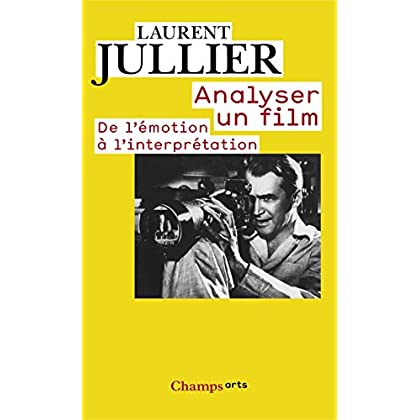 Analyser un film: De l'émotion à l'interprétation (Champs Arts t. 1037)