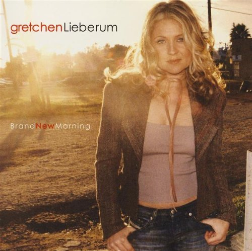 Brand New Morning by Lieberum, Gretchen (2002-04-23)
