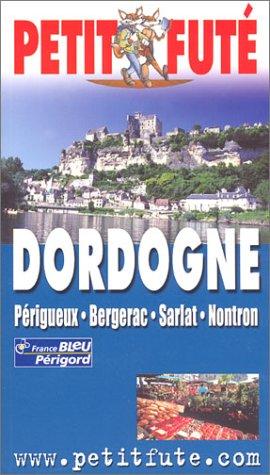 Dordogne : Périgueux - Bergerac - Sarlat - Nontron