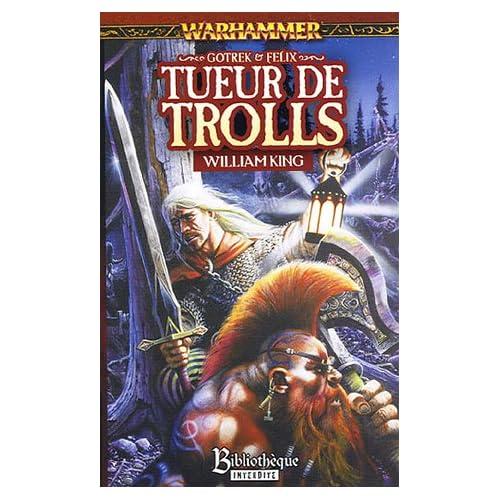 Gotrek et Félix, Tome 1 : Tueur de trolls