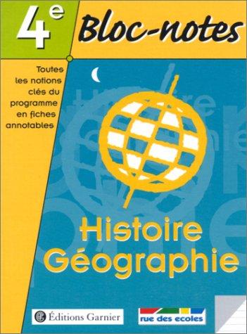 Bloc-notes, 4e : Histoire - Géographie