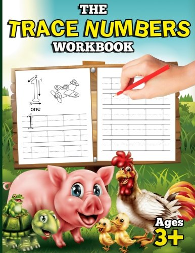 The Trace Numbers Workbook: Number Tracing Book for Preschoolers with Lots of Number Writing Practice (Trace Numbers Ages 3-5): Volume 2 (Educational Activity Books for Kids)