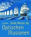 Große Meister der Optischen Illusionen - Al Seckel