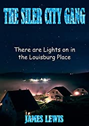 The Adventures of the Siler City Gang: There are Lights On In The Louisburg Place (English Edition)