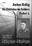 DAWAI! Mitgegangen - Mitgefangen: Die Erlebnisse des Soldaten Herbert A - Jochen Helbig