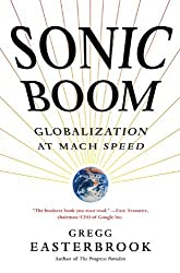 Sonic Boom: Globalization at Mach Speed by Gregg Easterbrook (2009-12-29)