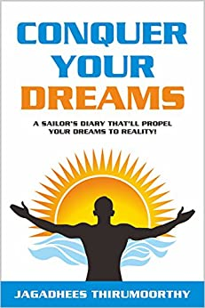 Conquer Your Dreams: A Sailor's Diary That'll Propel Your Dreams to Reality! by [Thirumoorthy, Jagadhees]