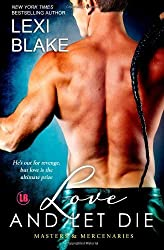 Love and Let Die: Masters and Mercenaries: 5 by Lexi Blake (2-Oct-2013) Paperback