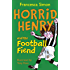 Horrid Henry and the Football Fiend: Early Reader