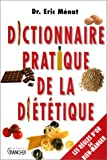 Dictionnaire pratique de diététique