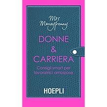 Donne & Carriera: Consigli smart per lavoratrici ambiziose (Lifestyle)
