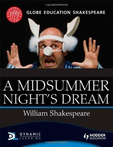 A Midsummer Night's Dream (Globe Education Shakespeare) Reprint Edition by Education, Globe published by Hodder Education (2012)