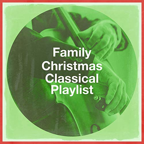 Family Christmas Classical Playlist
